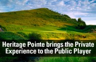 Heritage Pointe Brings the Private Experience to the Public Player