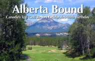 Alberta Bound - Canada's Top Golf Resort Celebrates 90th Birthday