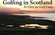 Golfing in Scotland – As Pure as Golf Gets