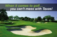 When it comes to Golf...you Can't Mess with Texas!