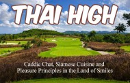 Thai High - Caddie Chat, Siamese Cuisine and Pleasure Principles in the Land of Smiles