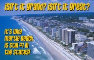 Isn't it Grand? Isn't it great? It's why Myrtle Beach is still #1 in the States!