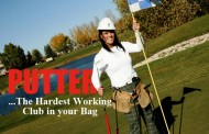 Putter...the hardest working club in your bag