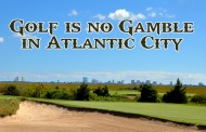 Golf is No Gamble in Atlantic City