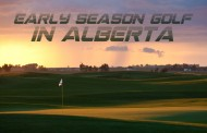 Early Season Golf in Alberta