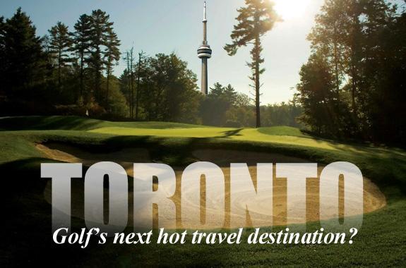 Toronto: Golf's next great travel destination?