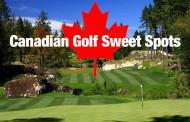 Canadian Golf Sweet Spots