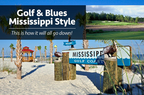 Golf & Blues Mississippi Style – This is how it will all go down!
