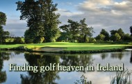 Finding Golf Heaven in Ireland