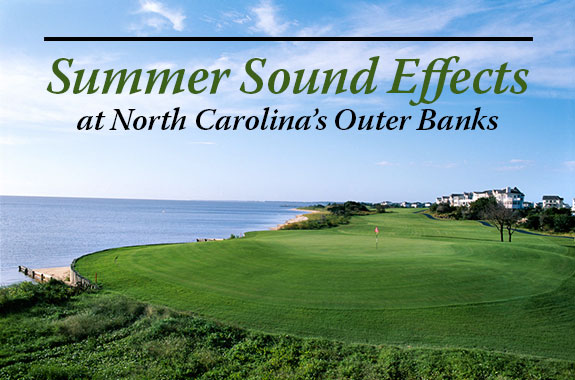 Summer Sound Effects at North Carolina's Outer Banks