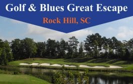 Golf & Blues Great Escape in Rock Hill South Carolina