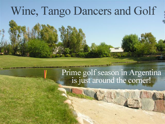 Wine, Tango Dancers and Golf – Prime Golf Season in Argentina is Just Around the Corner