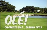 OLE! CELEBRATE GOLF – SPANISH STYLE