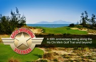 Good Morning Vietnam! A 30th anniversary swing along the Ho Chi Minh Golf Trail and beyond