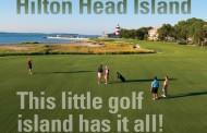 Hilton Head Island - This Little Golf Island has it All!