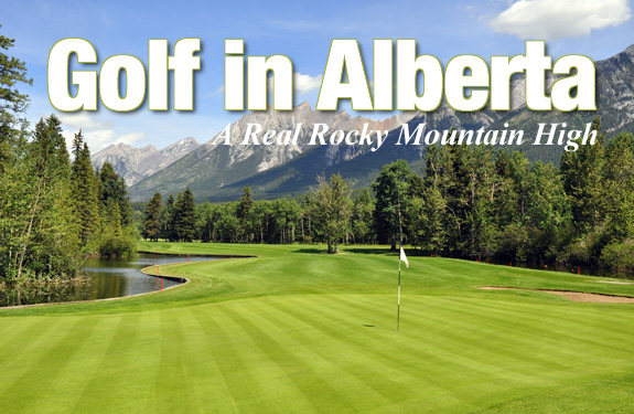Golf In Alberta – A real Rocky Mountain High