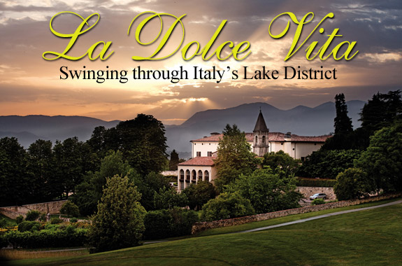 La Dolce Vita – Swinging Through Italy's Lake District
