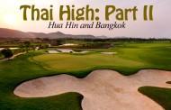 Thai High: Part II - Hua Hin and Bangkok