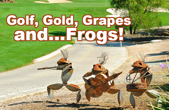 GOLF, GOLD, GRAPES AND…FROGS!