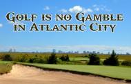 Golf is No Gamble in Atlantic City