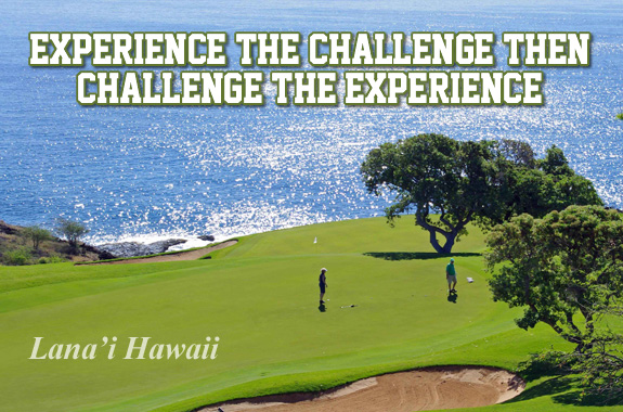 Experience the Challenge then Challenge the Experience – Lana'i Hawaii