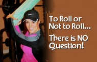 To Roll or Not to Roll...There is NO Question