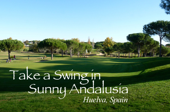 Take a Swing in Sunny Andalusia – Huelva, Spain