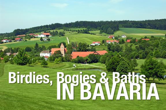 Birdies, Bogies & Baths in Bavaria