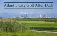 Atlantic City Golf After Dark