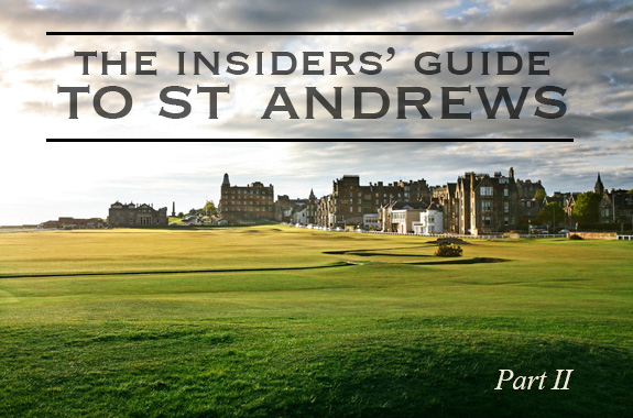 The Insiders' Guide to St Andrews - Part II