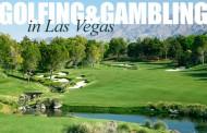 Golfing & Gambling in Las Vegas
