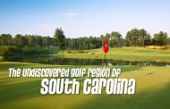 The Undiscovered Golf Region of South Carolina